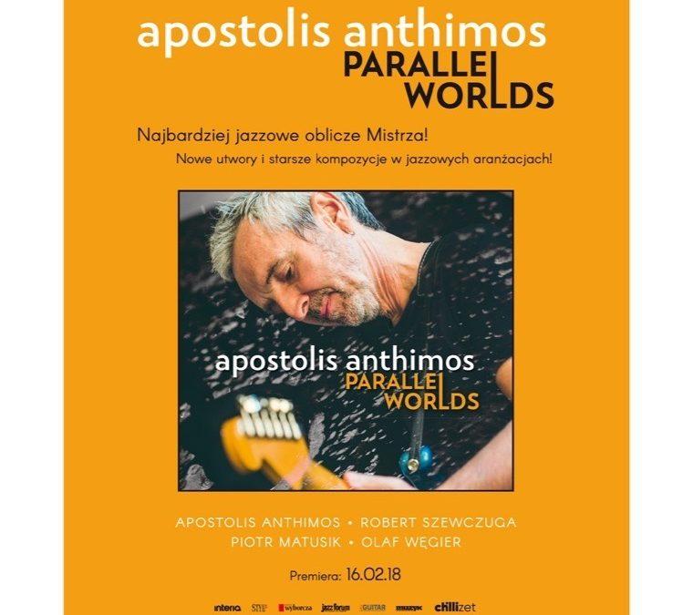 "Dziś premiera płyty Apostolisa Anthimosa ""Parallel Worlds"""