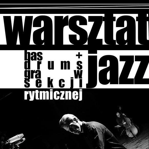 Warsztaty Jazzowe: Bas + Drums w sekcji rytmicznej