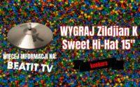 """Konkurs: Wygraj Hi Hat Zildjian K Sweet 15"""", etap 1"""