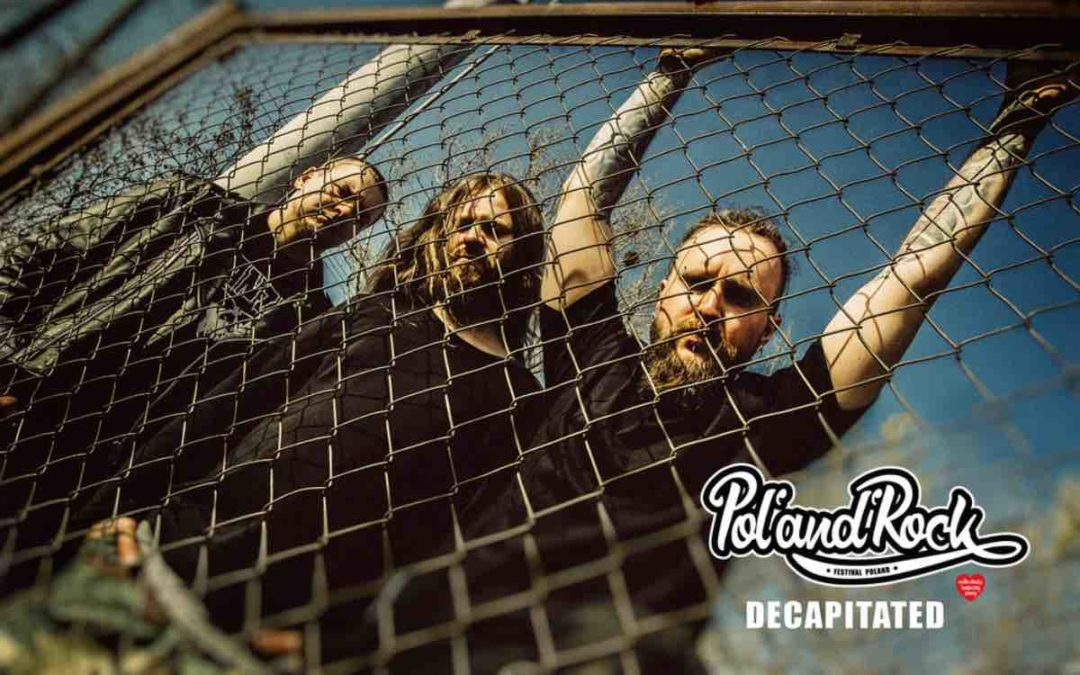 Decapitated na Festiwalu Pol'and'Rock 2019!