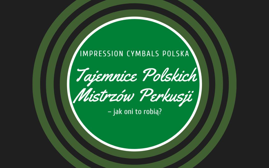 """Startujemy! – """"Tajemnice Polskich Mistrzów Perkusji – jak oni to robią?"""""""