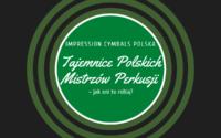 """Startujemy! - """"Tajemnice Polskich Mistrzów Perkusji – jak oni to robią?"""""""