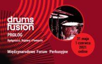 Drums Fusion 2021: Międzynarodowe Forum Perkusyjne